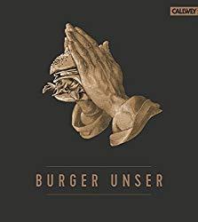 Burger Unser - die Kochbibel für alle Burger Fans